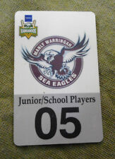 #D380. 2005 JUNIOR/ SCHOOL PLAYERS  RUGBY LEAGUE SEASON PASS - 2MANLY SEA EAGLES