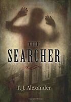 The Searcher by T J Alexander, NEW Book, FREE & FAST Delivery, (Hardcover)