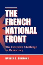 Harvey Simmons. French National Front: Extremist Challenge to Democracy