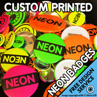 Custom NEON Badges Personalised Wedding Party Bespoke Band Logo Pin Badge 25mm