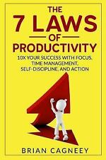 The 7 Laws: Productivity: the 7 Laws of Productivity: 10X Your Success with...