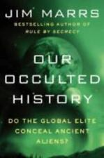 Our Occulted History: Do The Global Elite Conceal Ancient Aliens?: By Jim Marrs