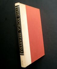 The KOKA SHASTRA • Medieval Writings on Sex & Love •  1965 • 1st US Ed in DJ