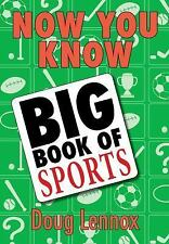 NOW YOU KNOW BIG BOOK OF SPORTS - DOUG LENNOX (PAPERBACK) NEW