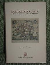 LA CITTA' DELLA CARTA.-Giancarlo Castagnari