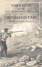 Narrative of the Late Victorious Campaign in Afghanistan, Under General...