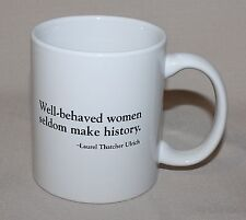 Mug Well-Behaved Women Rarely Make History Political Activist Quote