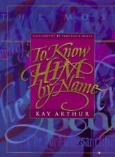 To Know Him by Name by Kay Arthur (1995, Hardcover)