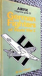 AIRFIX MAGAZINE GUIDE #23 GERMAN FIGHTERS OF WORLD WAR 2 / Bryan Philpott (1977)