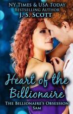 Heart of the Billionaire (the Billionaire's Obsession ~ Sam): By Scott, J. S....