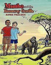 Mambo and the Runaway Gorill by Aimee Paulsen (2011, Paperback)