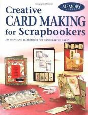 Creative Card Making for Scrapbookers (Memory Makers)-ExLibrary