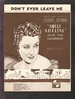 SWEET ADELINE Kern 1934 DON'T EVER LEAVE ME Irene Dunne Movie Sheet Music Q10