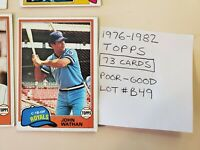 1976-82 Topps Baseball cards. LOT OF 73 (#B49). Poor - Good condition.