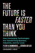 The Future Is Faster Than You Think: How Converging Technologies...PAPERBACK...