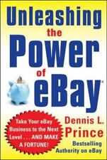 Unleashing the Power of Ebay: New Ways to Take Your Business or Online Auction,
