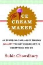 The Ice Cream Maker: An Inspiring Tale about Making Quality the Key Ingredient i