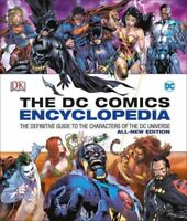 DC Comics Encyclopedia : The Definitive Guide to the Characters of the Dc Uni...
