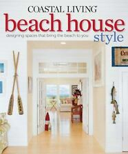 Coastal Living Beach House Style : Designing Spaces That Bring the Beach to You…
