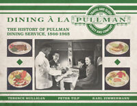DINING a la PULLMAN - The History of PULLMAN DINING SERVICE -- (NEW BOOK)