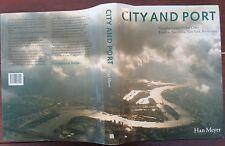 City And Port Han Meyer Transformation Port Cities London Barcelona NY Rotterdam