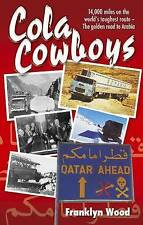 Cola Cowboys, Very Good Condition Book, Franklyn Wood, ISBN 9781906853396