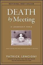 J-B Lencioni: Death by Meeting : A Leadership Fable... about Solving the Most Pa