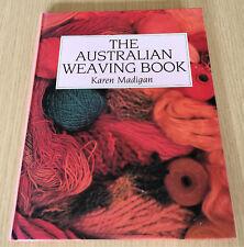 Karen Madigan - THE AUSTRALIAN WEAVING BOOK - Hardcover Book - Loom, Yarns