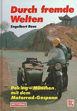 Durch fremde Welten Peking-München mit dem Motorrad-Gespann Weltreise Boss Buch