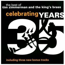 Celebrating 35 Years: The Best of Tim Zimmerman and The King's Brass (CD,...