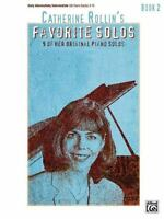 Catherine Rollin's Favorite Solos, Bk 2: 9 of Her Original Piano Solos [  ] Used
