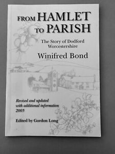 FROM HAMLET TO PARISH THE STORY OF DODFORD BROMSGROVE WINIFRED BOND CHARTIST