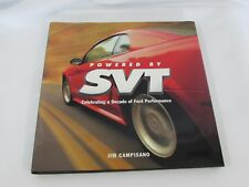 2003 Powered by SVT Celebrating a Decade of Ford Performance By Jim Campisano