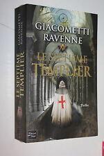 Le septième templier - Giacometti Ravenne - Ed. Fleuve Noir Thriller