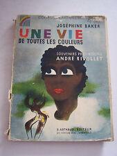 JOSEPHINE BAKER UNE VIE DE TOUTES LES COULEURS DE 1935 . RARE .