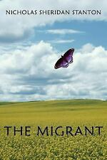 The Migrant by Nicholas Sheridan Stanton (2005, Paperback)