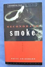 SECONDHAND SMOKE: PATTY FRIEDMANN 2002 UNCORRECTED PROOF SOFTBOUND