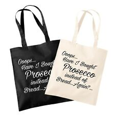 Ooops have I Bought Prosecco Shopper Tote Bag - Oops Oh No Wrong Shopping Joke