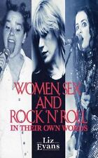 Women, Sex and Rock 'n' Roll : In Their Own Words by Liz Evans (1994, Paperback)
