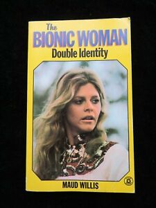 The Bionic Woman: Double Indemnity by Maud Willis - 1976 Wyndham Star Book