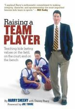 Raising a Team Player : Teaching Kids Lasting Values on the Field, on the...
