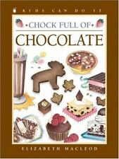 Chock Full of Chocolate (Kids Can Do It)