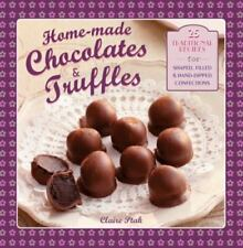 Home-Made Chocolates and Truffles : 25 Traditional Recipes for Shaped, Filled...