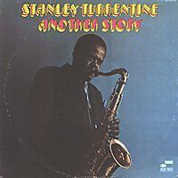 STANLEY TURRENTINE Another story Blue Note US Press LP