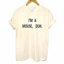 I'm A Mouse, Duh! Mean T-Shirt Quote Girls Ladies Hipster Loose Fit up to 2XL