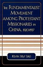 The Fundamentalist Movement among Protestant Missionaries in China,  1920-193...
