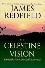 The Celestine Vision: Living the