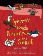 Sparrow, Eagle, Penguin, and Seagull: What Is a Bird? (Paperback or Softback)