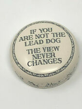 "Concord Made in England Paperweight ""If You Are Not The Lead Dog."""