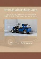 Power Chairs And Electric Mobility Scooters: By Mema Manna